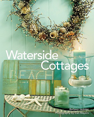 Waterside Cottages By Jacksier, Barbara/ Mayers, Dan (PHT)